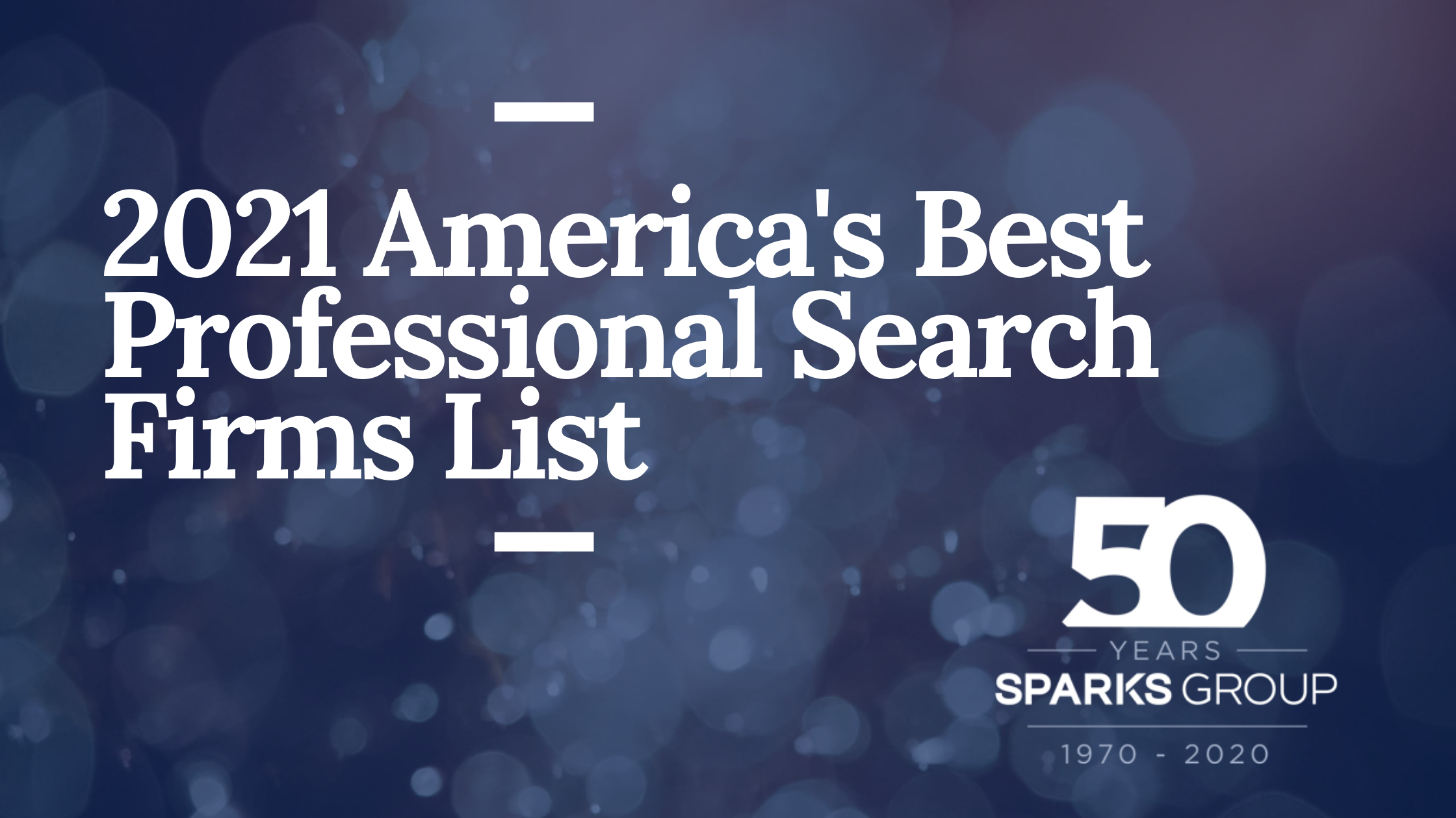 2021 Americas Best Professional Search Firms List_Sparks Group