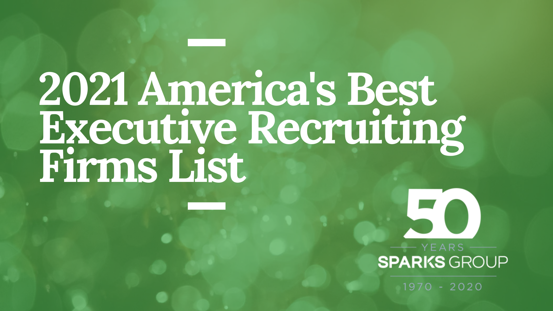2021 Americas Best Recruiting Firms List - Sparks Group