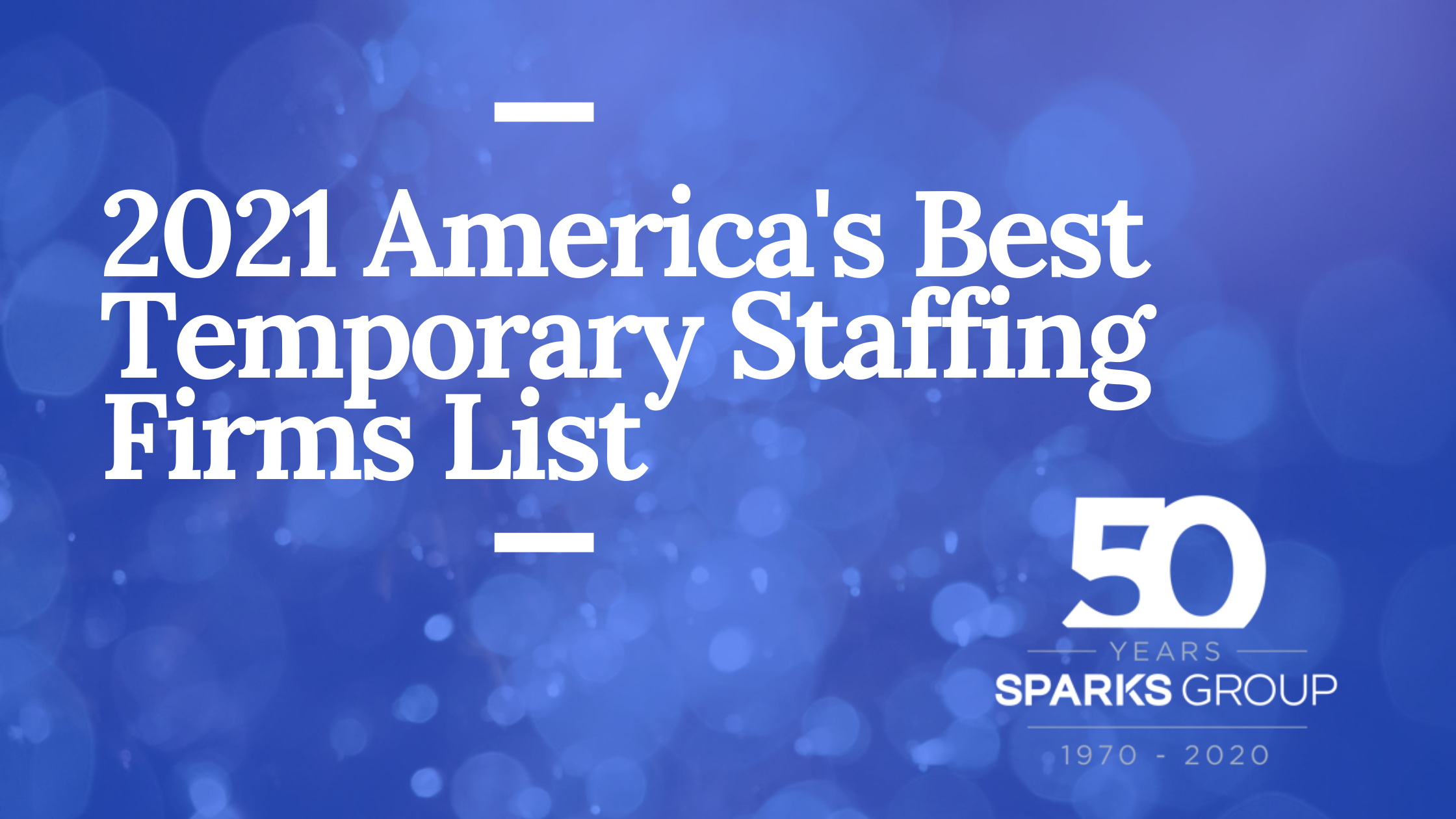 2021 Americas Best Temporary Staffing Firms List_Sparks Group